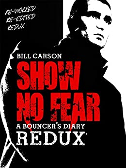 Show No Fear Redux a Bouncers Diary by [Carson, Bill]