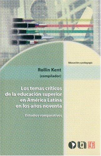 Book cover from Los temas críticos de la educación superior en América Latina en los años noventa. Estudios comporativos (EDUCACIN Y PEDAGOGiA) (Spanish Edition) by Kent Rollin (comp.)
