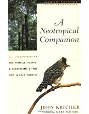 A Neotropical Companion: An Introduction to the Animals, Plants, and Ecosystems of the New World Tropics - Revised and Expanded Second Edition