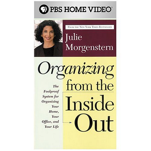 Organizing from the Inside Out with Julie Morgenstern [VHS]