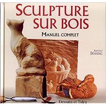 SCULPTURE SUR BOIS (LA) : MANUEL COMPLET