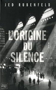 vignette de 'L'origine du silence (Jed Rubenfeld)'