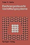 Rechnergesteuerte Vermittlungssysteme, Gerke, Peter R., 3642653561