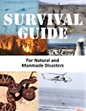 Survival Guide for Natural and Manmade Disasters (Illustrated)
