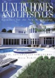 Luxury Homes and Lifestyles, Orren T. Pickell, 0964205742