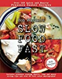 pressure cooker bob warden - By Bob Warden - Bob Warden's Slow Food Fast: Over 120 Quick and Hearty Pressure Cooker Recipes (1st Edition) (7/16/10)