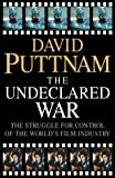 The Undeclared War: The Struggle for Control of the World's Film Industry
