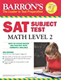 Barron's SAT Subject Test Math Level 2, Richard Ku M.A. and Howard P. Dodge M.A., 0764143549