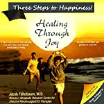 Three Steps to Happiness! Healing Through Joy | Jacob Teitelbaum