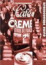 Café crème 4, méthode de français : guide pédagogique par Massacret