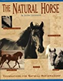 img - for The Natural Horse: Foundations for Natural Horsemanship book / textbook / text book