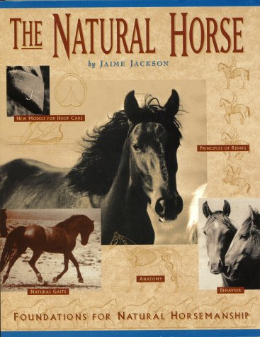 - The Natural Horse: Foundations for Natural Horsemanship