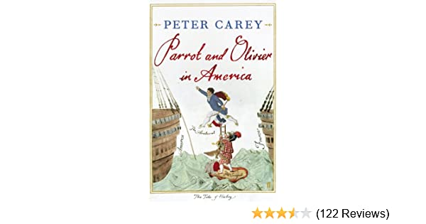 Parrot and Olivier in America - Kindle edition by Peter Carey. Literature & Fiction Kindle eBooks @ Amazon.com.