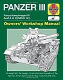 Panzer III: Panzerkampfwagen III Ausf. A to N (Sdkfz 141) (Haynes Manuals) (Owners' Workshop Manual)