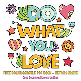 Cool Coloring Books for Kids (Do What You Love): 36 Coloring Pages ...