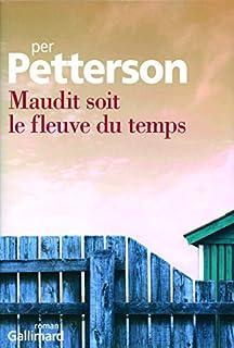 Maudit soit le fleuve du temps, Petterson, Per