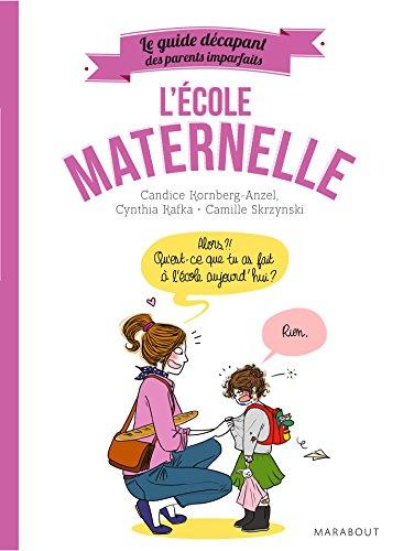 Le Guide Décapant Des Parents Imparfaits - L'école Maternelle Hors Collection-Enfants Education French Edition