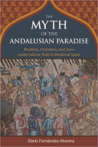 The Myth of the Andalusian Paradise: Muslims, Christians, and Jews