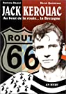 Jack Kerouac : au bout de la route ...la Bretagne par Quéméner