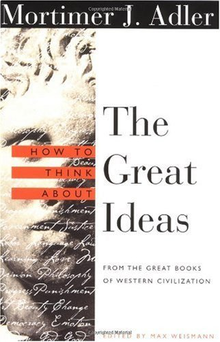 how-to-think-about-the-great-ideas-from-the-great-books-of-western-civilization