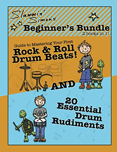"Slammin' Simon's Beginner's Bundle: 2 books in 1!: ""Guide to Mastering Your First Rock & Roll Drum Beats"" AND ""20 Essential Drum Rudiments"""