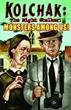 Kolchak The Night Stalker: Monsters Among Us (Kolchak Tales)