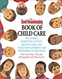 The Good Housekeeping Book of Child Care, Good Housekeeping Editors, 1588162249