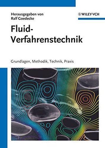 Fluidverfahrenstechnik: Grundlagen, Methodik, Technik, Praxis