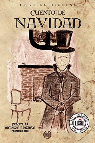 CUENTO DE NAVIDAD: Incluye 25 historias y relatos inspiradores (Coleccion LOS 100 LIBROS MAS LEIDOS) (Spanish Edition) [Charles Dickens] (Tapa Blanda)