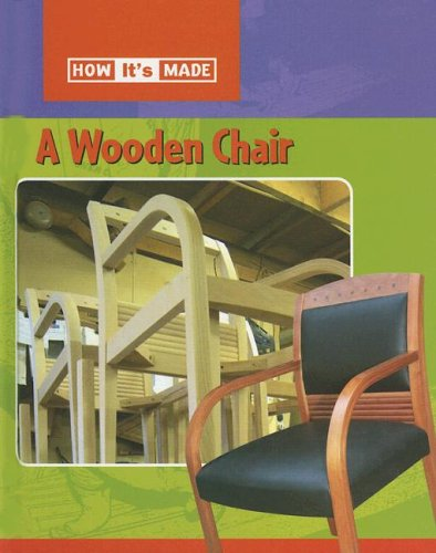 Read Online A Wooden Chair (How It's Made) pdf epub