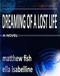 Dreaming of a Lost Life