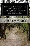 Historical Description of Westminster Abbey, Its Monuments and Curiosities