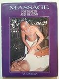 Massage for Health and Healing : Ayurvedic and Spiritual Energy Approach, Govindan, S. V., 8170173302