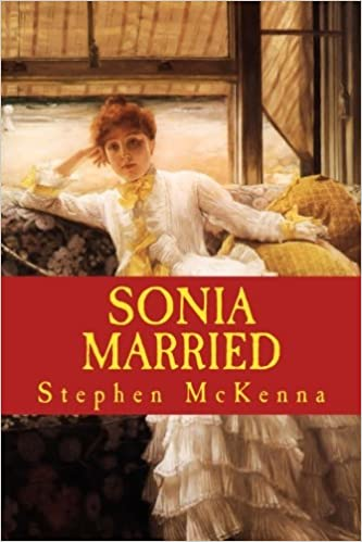 Sonia Married New Edition Stephen Mckenna 9781508544074 Amazon