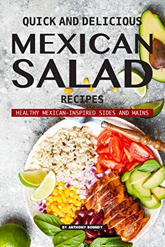 Quick And Delicious Mexican Salad Recipes Healthy Mexican Inspired