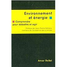 Environnement et énergie: Comprendre pour débattre et agir