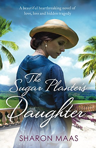 The Sugar Planter's Daughter: A beautiful heartbreaking novel of love,
