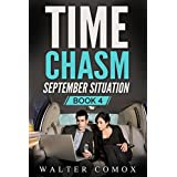 Science Fiction: Time Chasm   Book 4 : September Situation ( Time Travel Suspense Thriller) (New Adult Drama Short Stories)