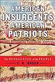 American Insurgents, American Patriots, T. H. Breen, 0809075881