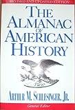 The Almanac of American History, Arthur M. Schlesinger, 0399510826