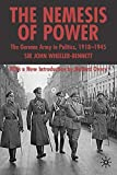 img - for The Nemesis of Power: The German Army in Politics 1918-1945 book / textbook / text book