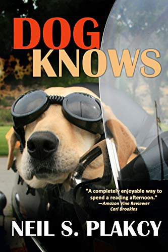 Dog Knows (Golden Retriever Mysteries Book 9) by [Plakcy, Neil S.]