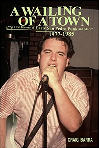 A wailing of a town an oral history of early san pedro punk and a wailing of a town an oral history of early san pedro punk and more 1977 1985 9780986097102 amazon books fandeluxe Image collections