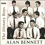 The History Boys (Dramatized) | Alan Bennett