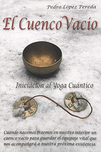 El cuenco vacío. Iniciación al yoga cuántico: Amazon.es ...