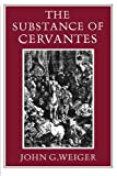 img - for The Substance of Cervantes by John G. Weiger (2006-12-22) book / textbook / text book