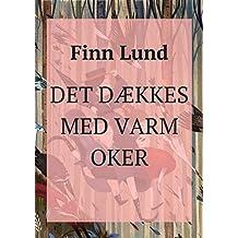 Det dækkes med varm oker (Danish Edition)