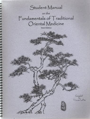 Student Manual on the Fundamentals of Traditional Oriental Medicine