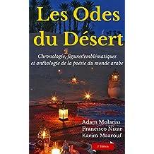 Les odes du désert: Chronologie, figures emblématiques et anthologie de la poésie du monde arabe (French Edition)