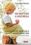 capa de De Bem com a Natureza. Cuidando do Seu Filho com a Alimentação Viva